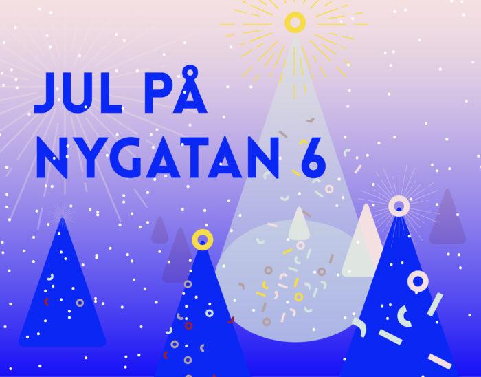 En färgrikt illustrerad plansch med granar, rampljus och texten Jul på Nygatan 6